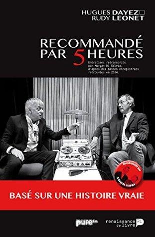 Recommandé par 5 Heures  by  Hugues Dayez
