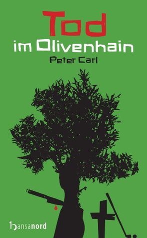 Tod im Olivenhain  by  Peter Carl