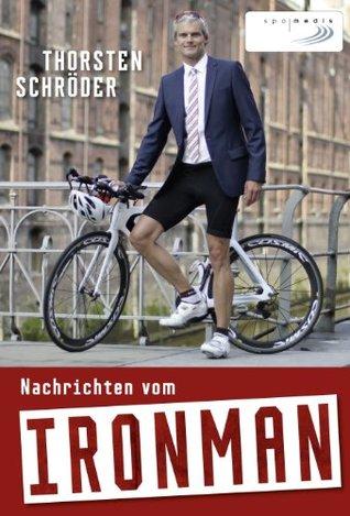 Nachrichten vom Ironman  by  Thorsten Schröder
