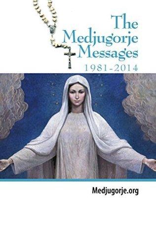 The Medjugorje Messages 1981-2013 STEVE SHAWL