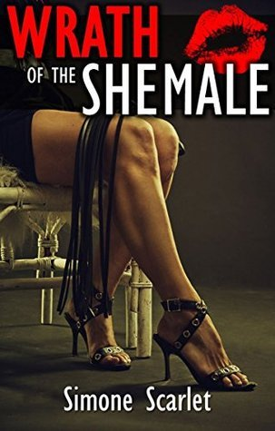 Wrath of the Shemale  by  Simone Scarlet