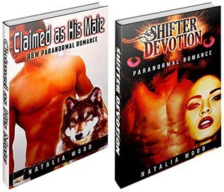 WEREWOLF PARANORMAL ROMANCE #2: Claimed as His Mate and Shifter Devotion (Werewolf Paranormal Romance, Werewolf, Shapeshifter, New Adult, Werewolf Erotic Romance, Werewolf Romance) Passion Fire Books