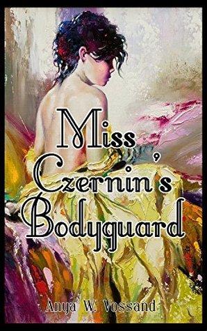 Miss Czernins Bodyguard Anya W. Vossand