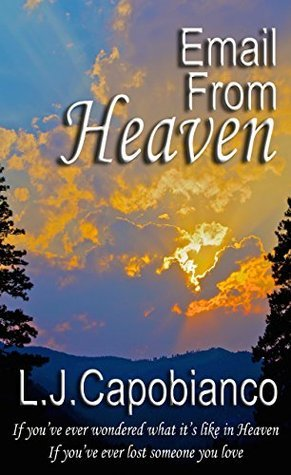 Email From Heaven  by  L. J. Capobianco