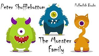 The Monster Family: An Interactive Pop-Up Book for Children and their Parents Peter Shufflebottom