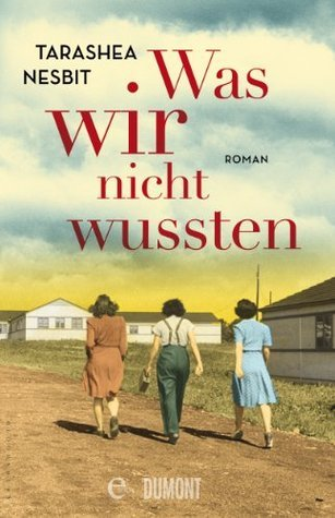 Was wir nicht wussten: Roman TaraShea Nesbit