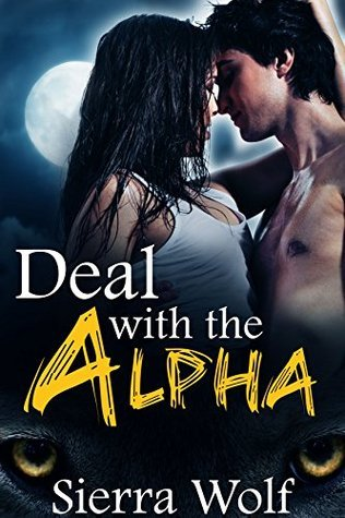 Deal with the Alpha (BBW Billionaire Shape Shifter Paranormal Erotica) Sierra Wolf