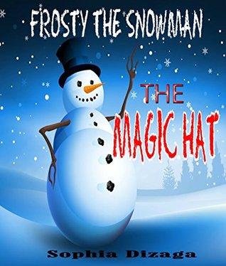 Frosty The Snowman: The Magic Hat Sophia Dizaga