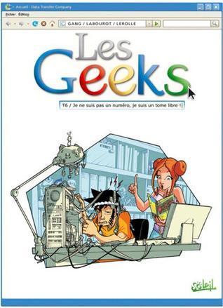 Je ne suis pas un numéro, je suis un tome libre ! (Les Geeks, #6)  by  GANG