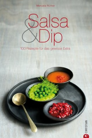 Ob zu Pasta, Gemüse oder Steak, die richtige Salsa rundet jedes Gericht ab - die besten Rezeptideen, von der Salsa, Sauce über Party-Dipps, Steak-Saucen ... bis hin zu Relish und Pesto  by  Manuela Rüther
