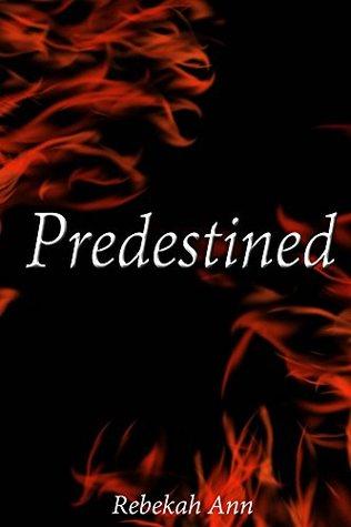 Predestined  by  Rebekah Ann
