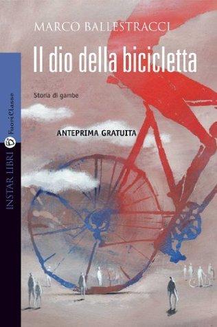 Il dio della bicicletta - anteprima gratuita  by  Marco Ballestracci