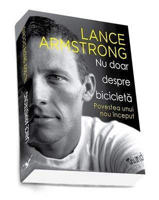 Nu doar despre bicicletă  by  Lance Armstrong