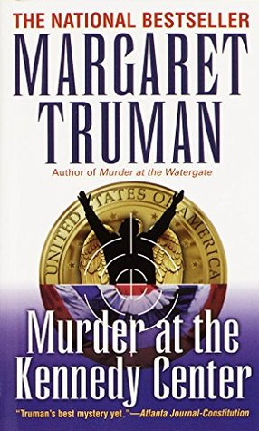Murder at the Kennedy Center (Capital Crimes Book 9)  by  Margaret Truman