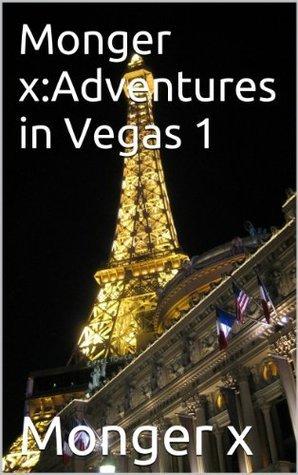 Monger x:Adventures in Vegas 1 Monger X
