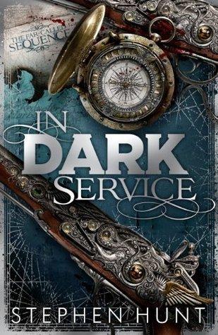 In Dark Service Stephen Hunt
