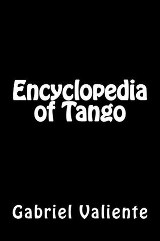 Encyclopedia of Tango  by  Gabriel Valiente