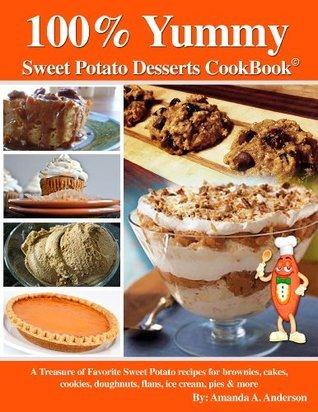 100% Yummy Sweet Potato Desserts Cookbook Amanda Anderson