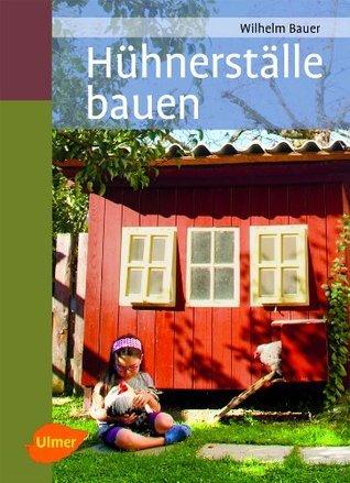 Hühnerställe bauen  by  Wilhelm Bauer