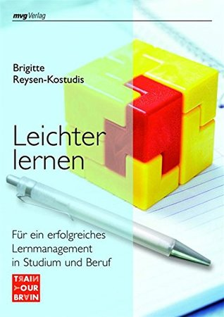 Leichter lernen: Für ein erfolgreiches Lernmanagement in Studium und Beruf  by  Brigitte Reysen-Kostudis