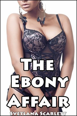 The Ebony Affair Svetlana Scarlett