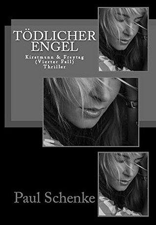 Tödlicher Engel: Kirstmann & Freytag Paul Schenke