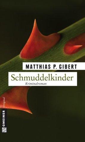 Schmuddelkinder: Lenz sechster Fall Matthias P. Gibert