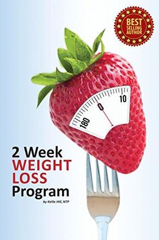 2 Week Weight Loss Program  by  Kellie Hill