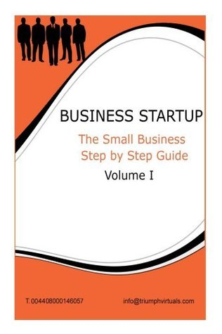 Business Start Up: Step Step Guide Vol 1 by George Kattah