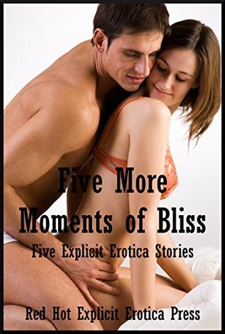 Five More Moments of Bliss: Five Explicit Erotica Stories  by  Carolyne Cox