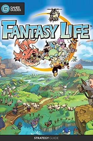 Fantasy Life: Strategy Guide  by  Vincent Lau