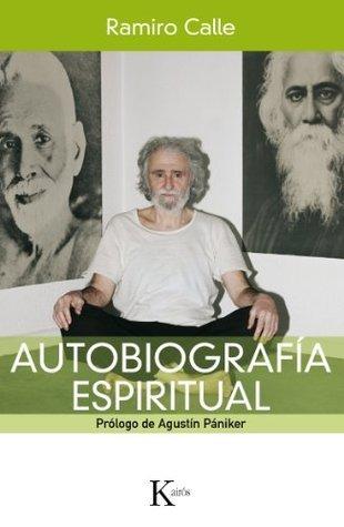 AUTOBIOGRAFÍA ESPIRITUAL  by  Ramiro Calle