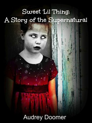 Sweet Lil Thing: A Story of the Supernatural Audrey Doomer