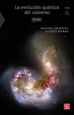 La evolución química del universo  by  Manuel Peimbert