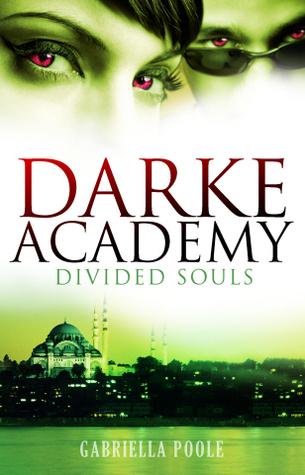 Darke Academy: 3: Divided Souls Gabriella Poole