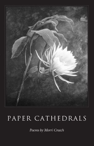 Paper Cathedrals: Poems (Wick Poetry First Book Series) Morri Creech
