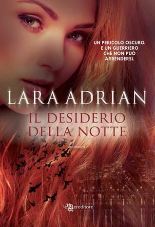 Il Desiderio della Notte (Midnight Breed, #12) Lara Adrian