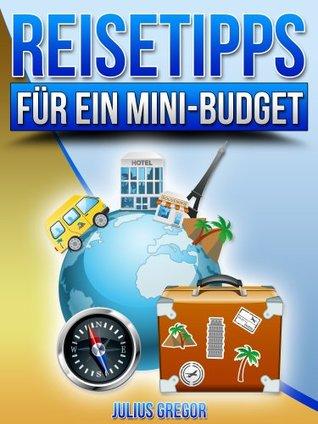 Reisetipps für ein Mini-Budget  by  Julius Gregor