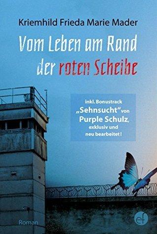 Vom Leben am Rand der roten Scheibe: inkl. Bonustrack Sehnsucht von Purple Schulz Kriemhild Frieda Marie Mader