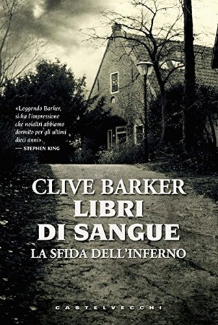 Libri di sangue. La sfida dellinferno  by  Clive Barker