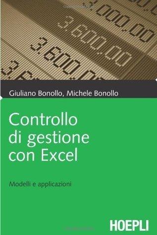 Controllo di gestione con Excel. Modelli e applicazioni  by  Giuliano Bonollo