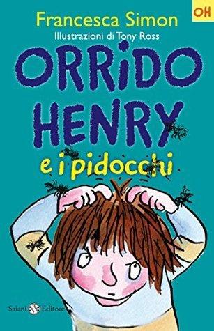 Orrido Henry e i pidocchi: Le storie di Orrido Henry  by  Francesca Simon