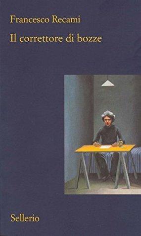 Il correttore di bozze  by  Francesco Recami