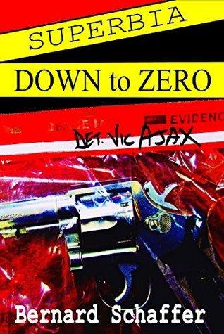 Superbia: Down to Zero Bernard Schaffer