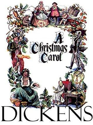 A Christmas Carol (Original 1843 Edition): Annotated Charles Dickens