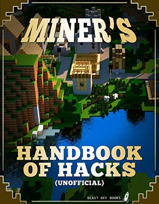 Miners Handbook of Hacks (Unofficial)  by  Blast Off Books