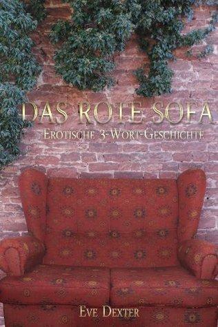 Das Rote Sofa (erotische 3-Wort-Geschichte) Eve Dexter