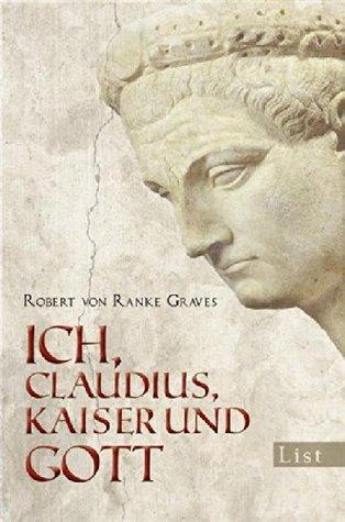 Ich Claudius, Kaiser und Gott Robert von Ranke-Graves