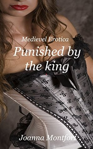 Punished the king by Joanna Montfort