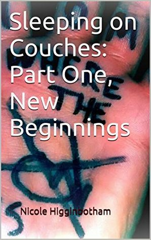 Sleeping on Couches: Part One, New Beginnings Nicole Higginbotham